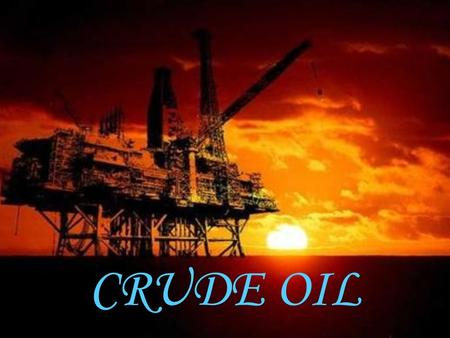 CRUDE OIL. OBJECTIVES:  Definition and Formation of Crude Oil  Fractional Distillation of Crude Oil  Cracking and Reforming of Crude Oil Fractions.
