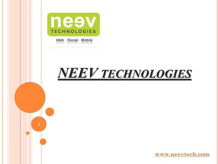 NEEV TECHNOLOGIES www.neevtech.com 1. CONTENTS INTRODUCTION BOARD MEMBERS LOCATIONS SERVICES WWWWEB MMM<strong>MOBILE</strong> CCCCLOUD TECHNOLOGIES CLIENTS.