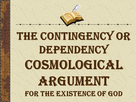 """cosmological argument and belief in god Therefore, you have to believe that the """"big bang"""" happened without a cause and all matter came from nothing william lane craig's organization, reasonable faith, put together a short video explaining the basics of the kalam cosmological argument, and you can watch it right below to see how it works."""