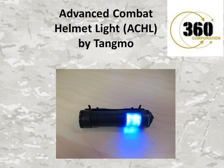 Advanced Combat Helmet Light (ACHL) by Tangmo. Introduction 1.Background 2.Target Audience 3.Key Communication 4.PR Objectives 5.PR Strategies 6.Target.