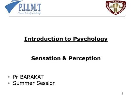 Introduction to Psychology Sensation & Perception