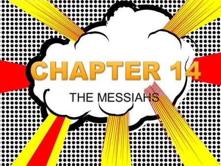 "THE MESSIAHS. 1. What does the term 'messiah' mean? The term simply means ""anointed"""