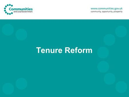Tenure Reform. 2 The Case for Housing Reform Waiting Lists 1.8m Households on waiting lists Approx. 50,000 households in temporary accommodation Overcrowding.