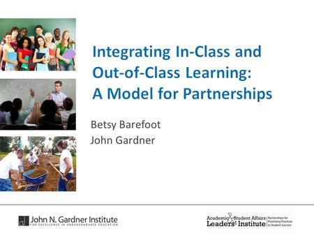 Betsy Barefoot John Gardner. Integrative Learning.