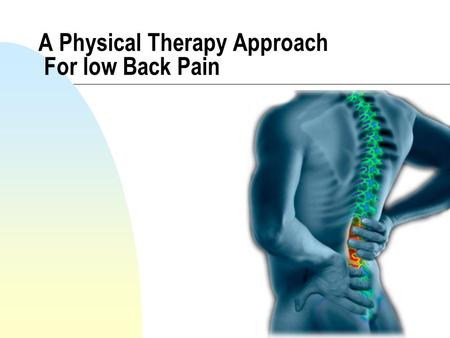 1 A Physical Therapy Approach For low Back Pain. 2 Introduction n Approximately 60-80% of population will have lower back pain at some time in their lives,