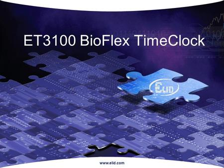 Www.elid.com ET3100 BioFlex TimeClock. www.elid.com What is fingerprint scanning?  It is a pattern acquisition and recognition established on a person's.