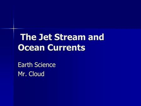 The Jet Stream and Ocean Currents