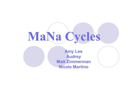 MaNa Cycles Amy Lee Audrey Matt Zimmerman Nicole Martino.