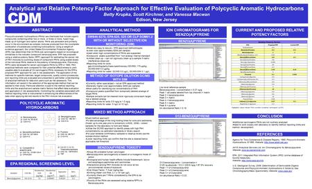 Analytical and Relative Potency Factor Approach for Effective Evaluation of Polycyclic Aromatic Hydrocarbons Betty Krupka, Scott Kirchner, and Vanessa.