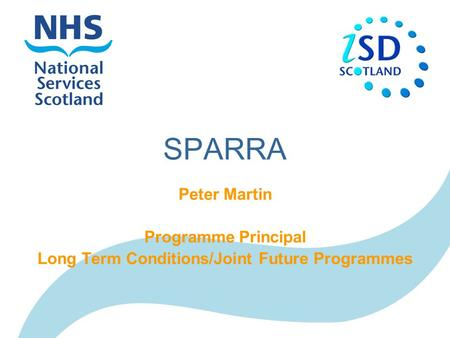 SPARRA Peter Martin Programme Principal Long Term Conditions/Joint Future Programmes.