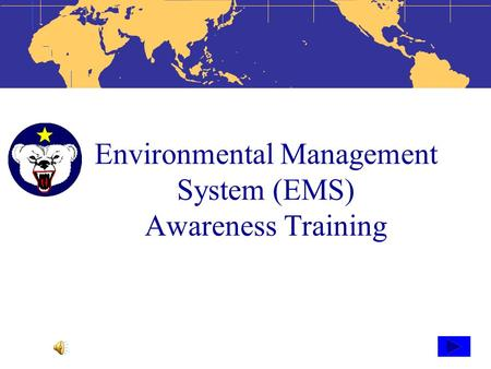 Environmental Management System (EMS) Awareness Training.