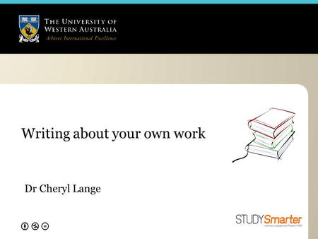 Writing about your own work Dr Cheryl Lange. Evans, D & Gruba, P 2002 (2 nd ed.) How to write a better thesis, Melbourne, Melbourne University Press,