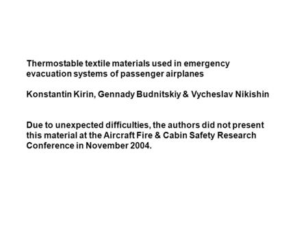 Thermostable textile materials used in emergency evacuation systems of passenger airplanes Konstantin Kirin, Gennady Budnitskiy & Vycheslav Nikishin Due.