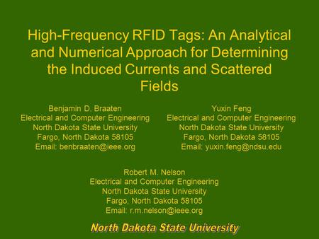 High-Frequency RFID Tags: An Analytical and Numerical Approach for Determining the Induced Currents and Scattered Fields Benjamin D. Braaten Electrical.
