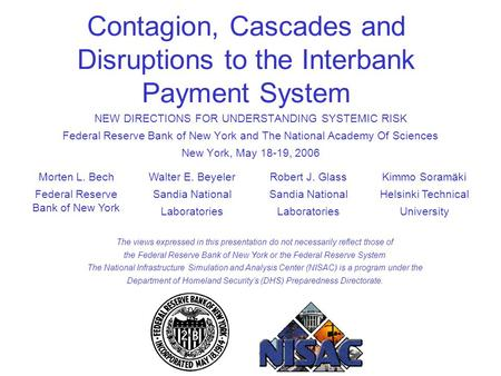NEW DIRECTIONS FOR UNDERSTANDING SYSTEMIC RISK Federal Reserve Bank of New York and The National Academy Of Sciences New York, May 18-19, 2006 Contagion,