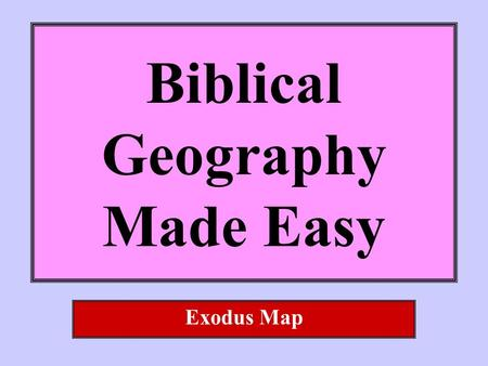 Biblical Geography Made Easy Exodus Map. What do you need? blank 8-1/2 x 11 paper pencil straight edge What do you do? Fold the paper two times in each.