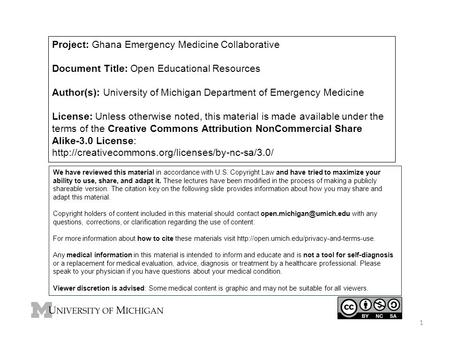 Project: Ghana Emergency Medicine Collaborative Document Title: Open Educational Resources Author(s): University of Michigan Department of Emergency Medicine.