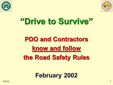 """Drive to Survive"" PDO and Contractors know and follow"