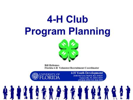 Bill Heltemes Florida 4-H Volunteer Recruitment Coordinator 4-H Club Program Planning.