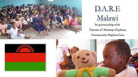 In partnership with Friends of Mulanje Orphans Community Orphan Care.