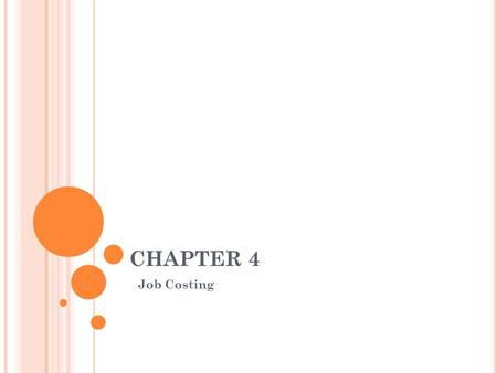 chapter 4 job costing Compare and contrast job costing and process costing question:  (for the  purposes of this chapter, assume each department represents a production  process.