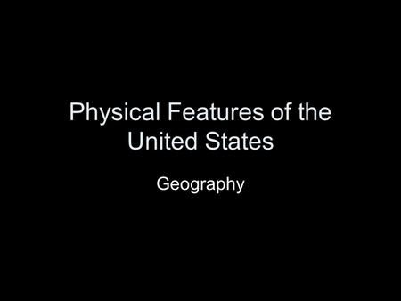 Physical Features of the United States Geography.