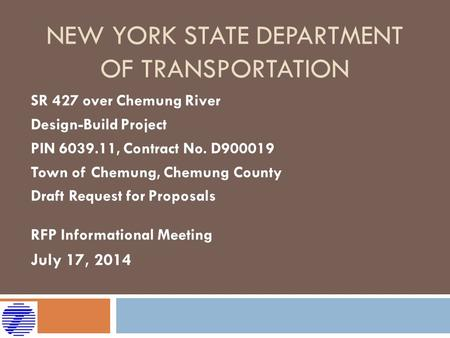 NEW YORK STATE DEPARTMENT OF TRANSPORTATION SR 427 over Chemung River Design-Build Project PIN 6039.11, Contract No. D900019 Town of Chemung, Chemung County.