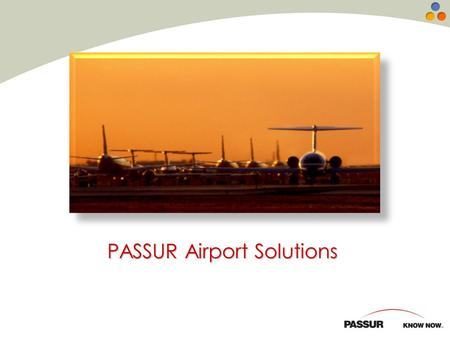 PASSUR Airport Solutions. Completely unique information.