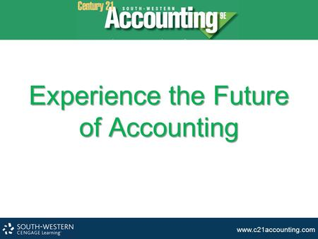 Www.c21accounting.com Experience the Future of Accounting.