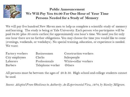 Public Announcement We Will Pay You $4.00 For One Hour of Your Time Persons Needed for a Study of Memory We will pay five hundred New Haven men to help.
