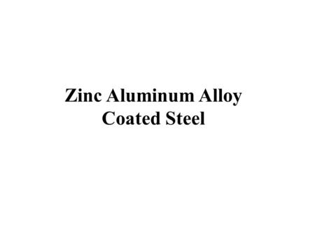 Zinc Aluminum Alloy Coated Steel. Resistance Welding Lesson Objectives When you finish this lesson you will understand: Learning Activities 1.View Slides;