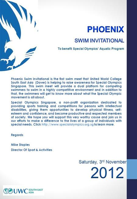 Phoenix Swim Invitational is the first swim meet that United World College South East Asia (Dover) is helping to raise awareness for Special Olympics Singapore.