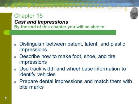 Distinguish between patent, latent, and plastic impressions