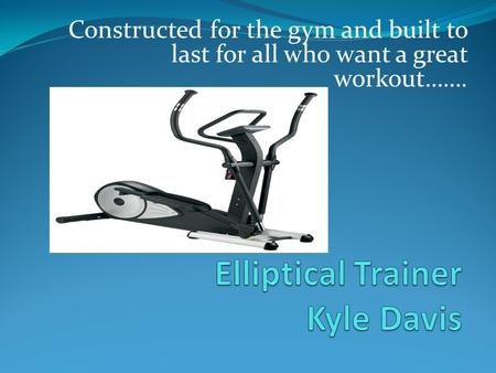 Constructed for the gym and built to last for all who want a great workout…….