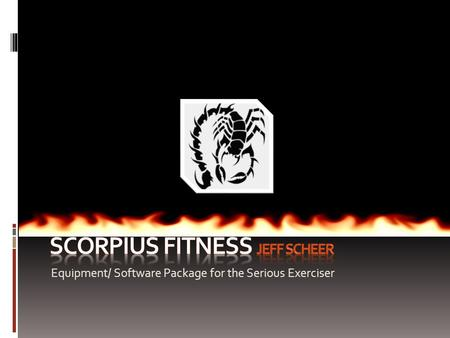 Equipment/ Software Package for the Serious Exerciser.