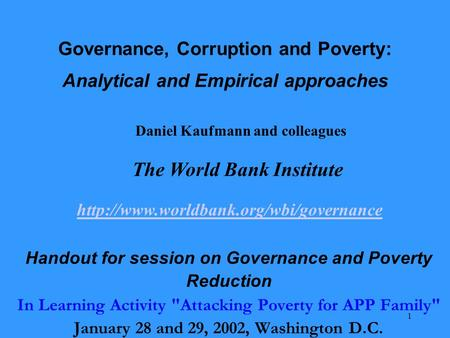 1 Governance, Corruption and Poverty: Analytical and Empirical approaches Handout for session on Governance and Poverty Reduction In Learning Activity.