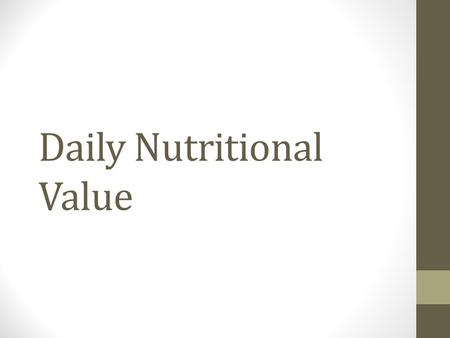 Daily Nutritional Value. Fat Unsaturated – The Good Provide large amounts of energy Help you grow Help keep skins health Helps lower cholesterol Avocados,