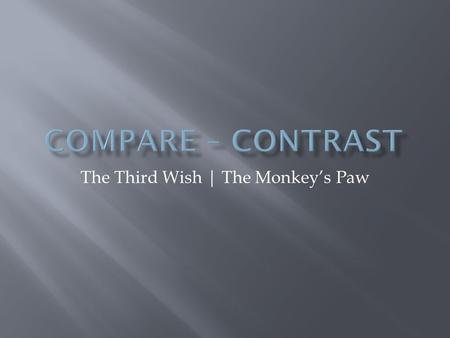 The Third Wish | The Monkey's Paw.  An outline includes the main details of what you will be writing about in your paper  Outlines should be short and.