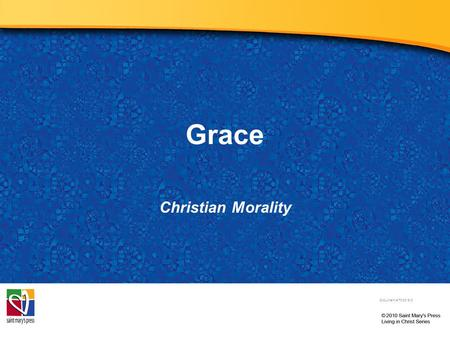Grace Christian Morality Document # TX001913. Grace is God's initiative in preparing us for salvation. Image in public domain.