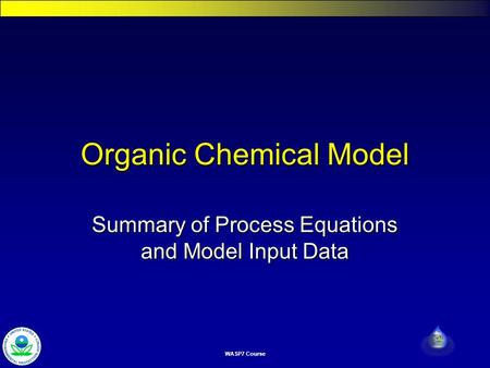 WASP7 Course Organic Chemical Model Summary of Process Equations and Model Input Data.