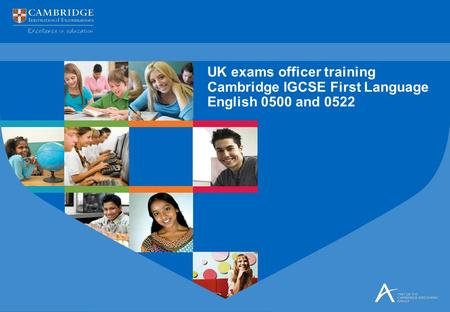 UK exams officer training Cambridge IGCSE First Language English 0500 and 0522.