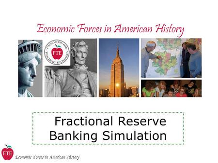 Economic Forces in American History Fractional Reserve Banking Simulation.