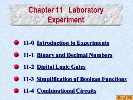 Chapter 11 Laboratory Experiment 11-0 Introduction to Experiments Introduction to ExperimentsIntroduction to Experiments 11-1 Binary and Decimal Numbers.
