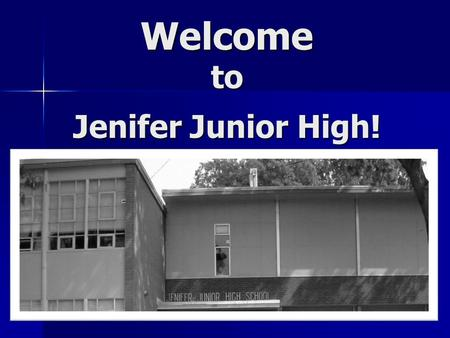 Welcome to Jenifer Junior High!. South Team Mrs. Roberts (Social Studies), Mr. Miller (English), Mrs. Burr (Math), Mrs. Kirking (Science)