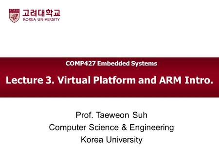 Lecture 3. Virtual Platform and ARM Intro.