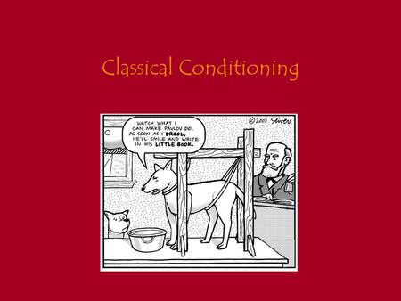 Classical Conditioning. Learning → a relatively durable change in behavior or knowledge that is due to experience –Classical conditioning, Operant conditioning,