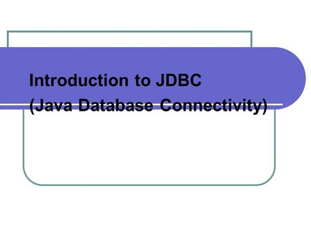 Introduction to JDBC (Java Database Connectivity).