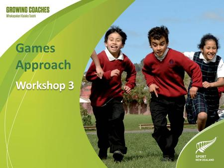 Games Approach Workshop 3. Skill teaching Some suggestions for teaching skills in coaching sessions teach one skill at a time allow plenty of time for.
