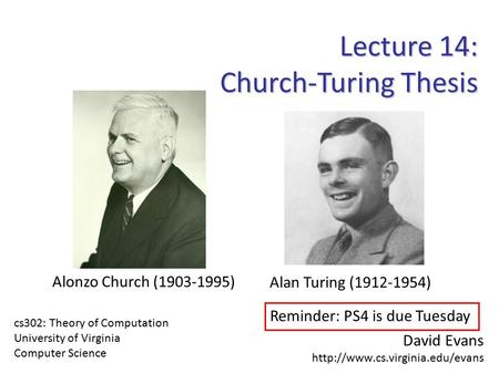 David Evans  cs302: Theory of Computation University of Virginia Computer Science Lecture 14: Church-Turing Thesis Reminder: