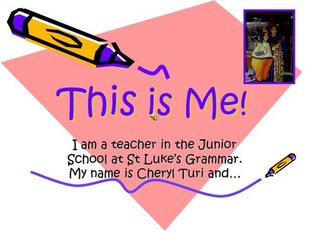 This is Me! This is Me! I am a teacher in the Junior School at St Luke's Grammar. My name is Cheryl Turi and…